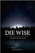 Die Wise - Stephen Jenkinson - Thumbnail
