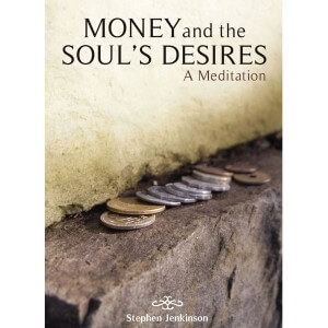 Stephen Jenkinson - Money And The Souls Desires
