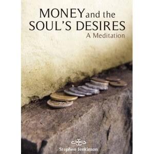 Stephen Jenkinson - Money And The Souls Desires